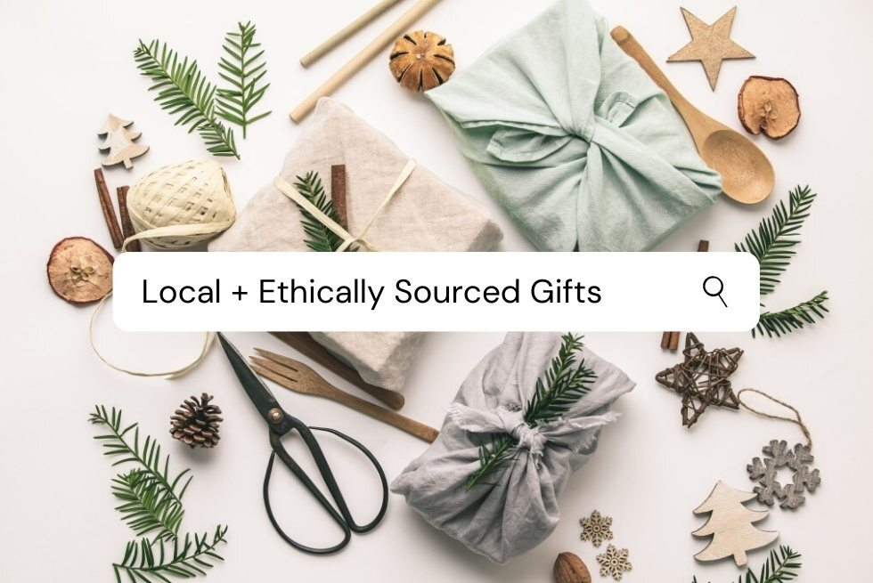 Local and Ethically Sourced Gifts