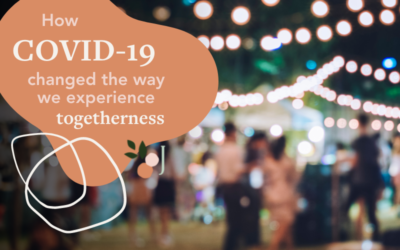 Events are Evolving: How COVID-19 Changed the Way We Experience Togetherness