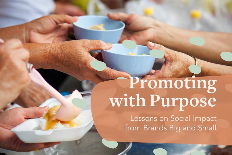 Promoting with Purpose: Lessons on Social Impact from Brands Big and Small