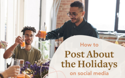 How to Post About the Holidays on Social Media