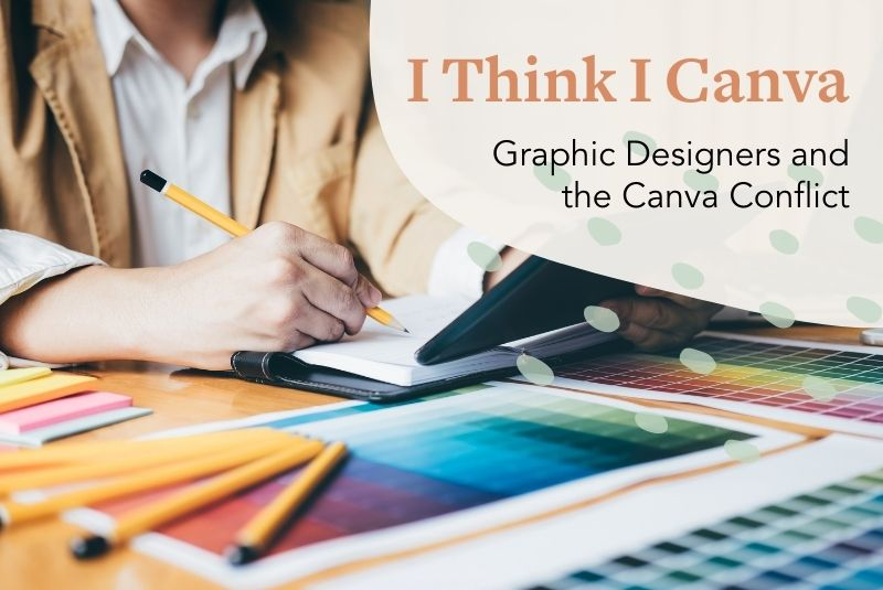 I Think I Canva: Graphic Designers and the Canva Conflict